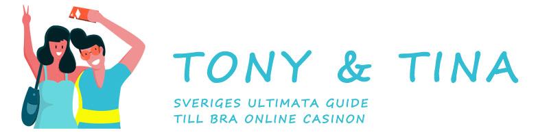 Tony & Tina ✓ Sveriges ultimata guide till bra online casinon